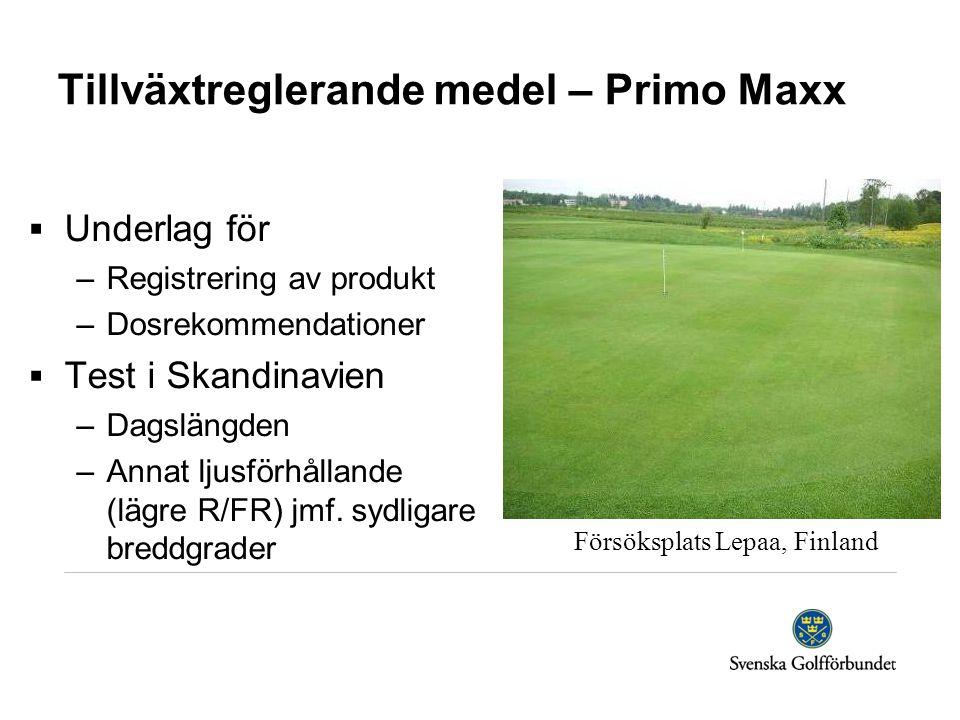 Tillväxtreglerande medel – Primo Maxx  Underlag för –Registrering av produkt –Dosrekommendationer  Test i Skandinavien –Dagslängden –Annat ljusförhållande (lägre R/FR) jmf.