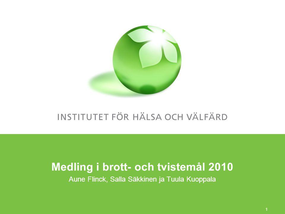 Medling i brott- och tvistemål 2010 Aune Flinck, Salla Säkkinen ja Tuula Kuoppala 1