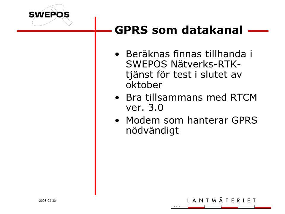 2005-08-30 GPRS som datakanal Beräknas finnas tillhanda i SWEPOS Nätverks-RTK- tjänst för test i slutet av oktober Bra tillsammans med RTCM ver.