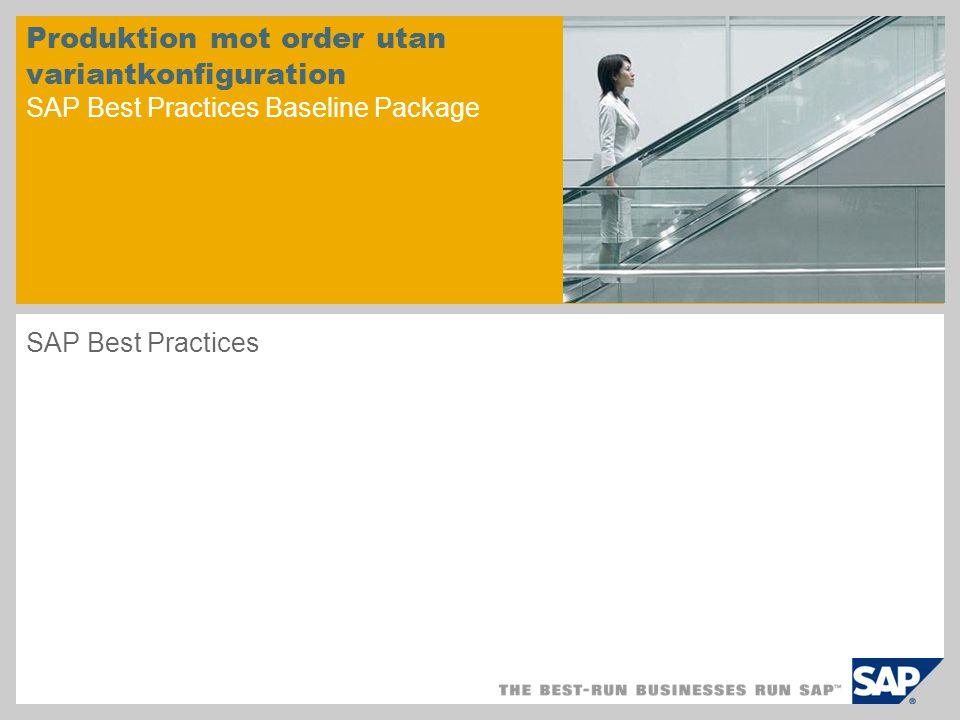 Produktion mot order utan variantkonfiguration SAP Best Practices Baseline Package SAP Best Practices