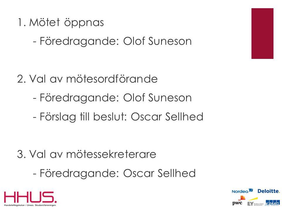 1. Mötet öppnas - Föredragande: Olof Suneson 2.