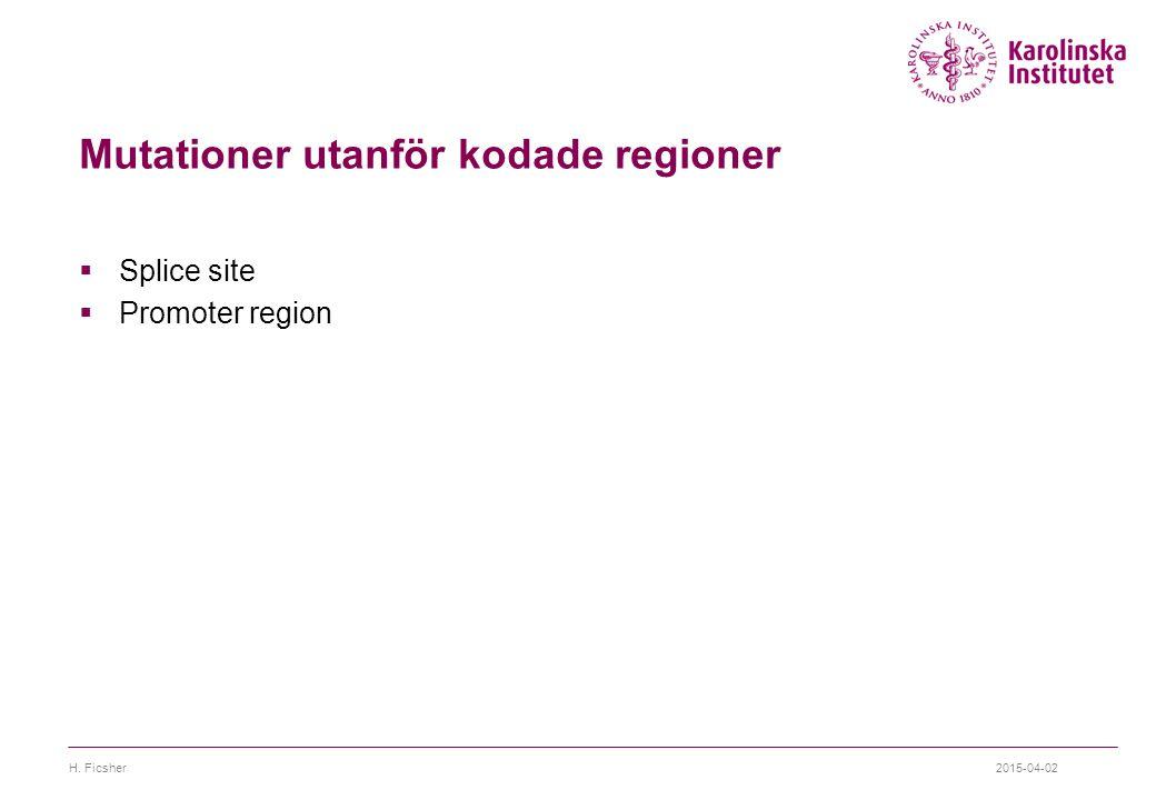 2015-04-02H. Ficsher Mutationer utanför kodade regioner  Splice site  Promoter region