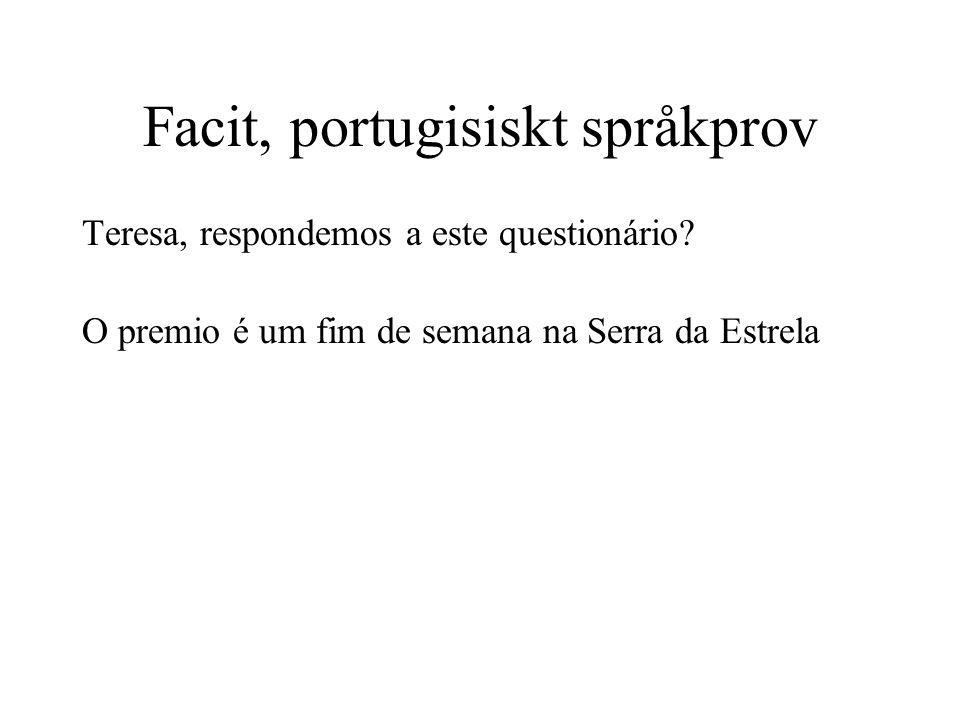 Facit, portugisiskt språkprov Teresa, respondemos a este questionário? O premio é um fim de semana na Serra da Estrela
