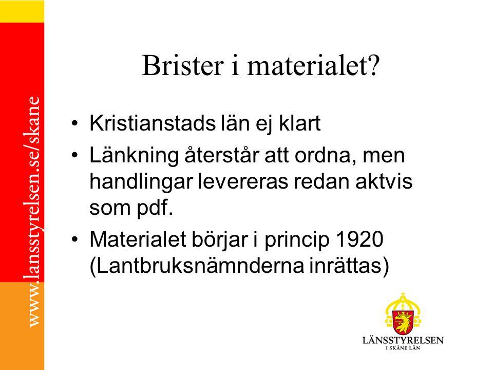 Brister i materialet? Kristianstads län ej klart Länkning återstår att ordna, men handlingar levereras redan aktvis som pdf. Materialet börjar i princ