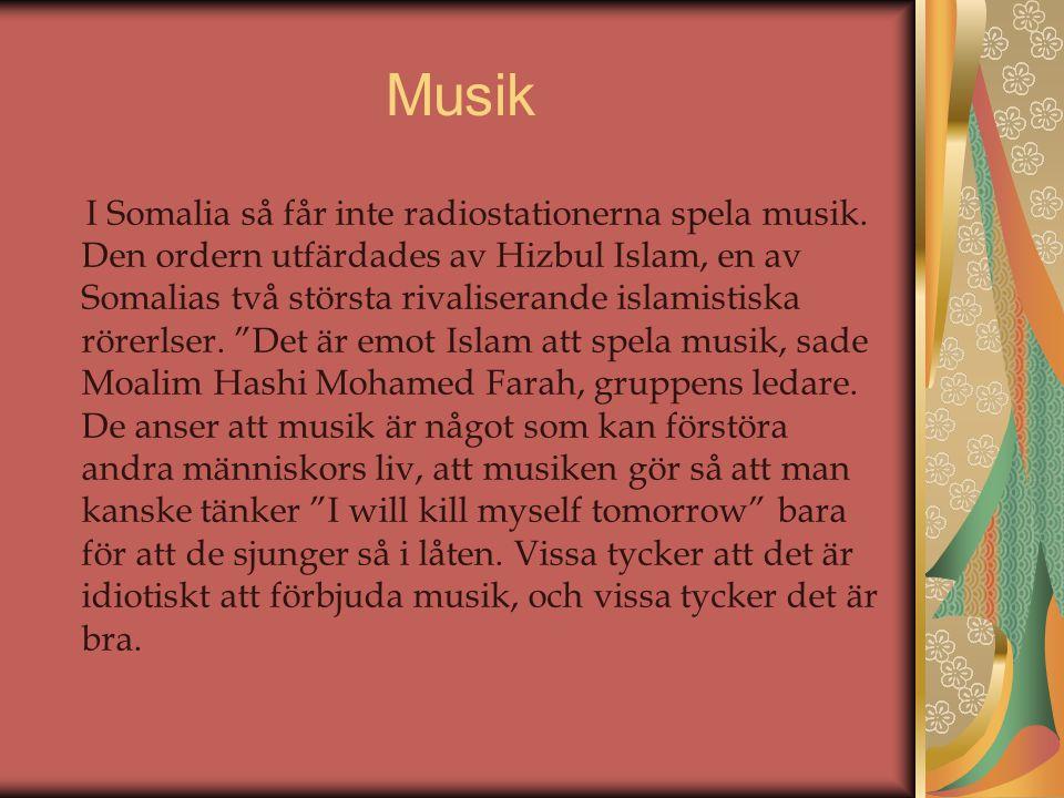 Musik I Somalia så får inte radiostationerna spela musik. Den ordern utfärdades av Hizbul Islam, en av Somalias två största rivaliserande islamistiska