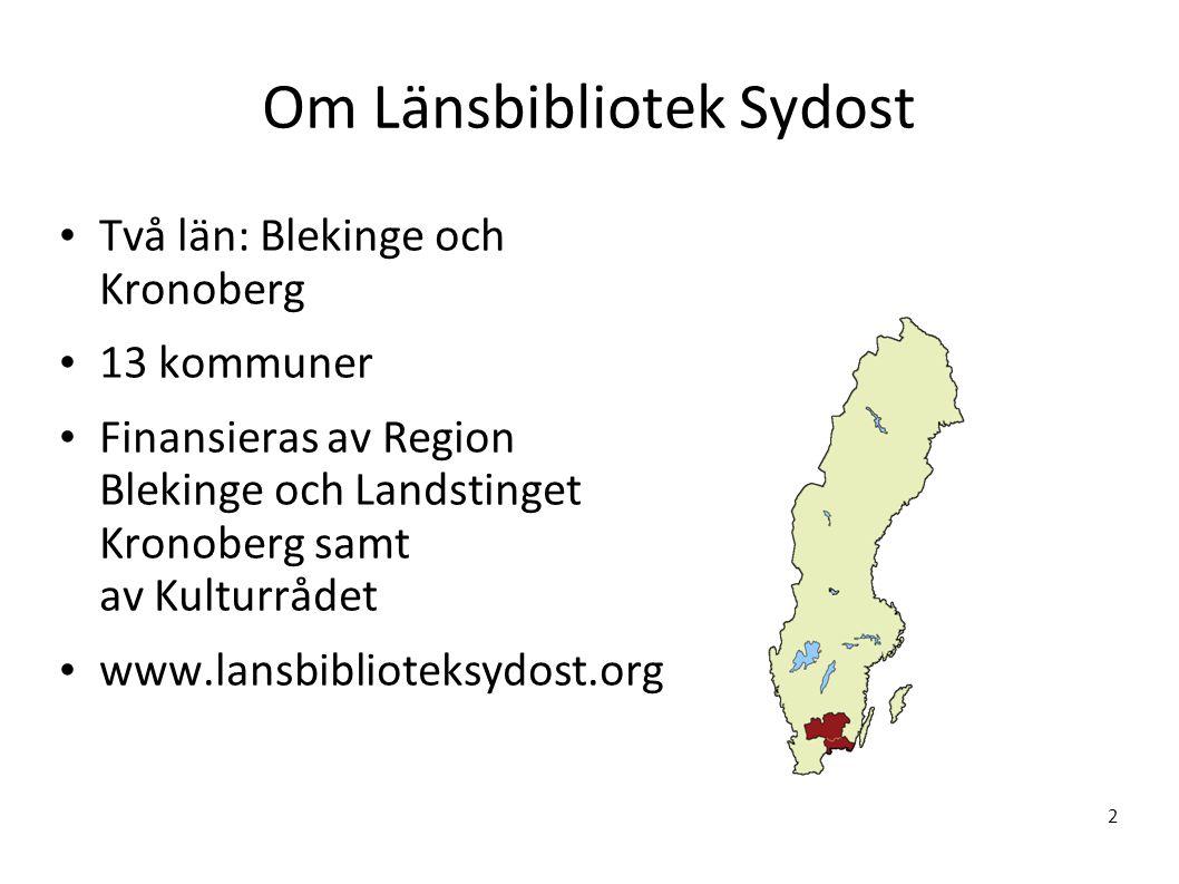 Om Länsbibliotek Sydost Två län: Blekinge och Kronoberg 13 kommuner Finansieras av Region Blekinge och Landstinget Kronoberg samt av Kulturrådet www.lansbiblioteksydost.org 2