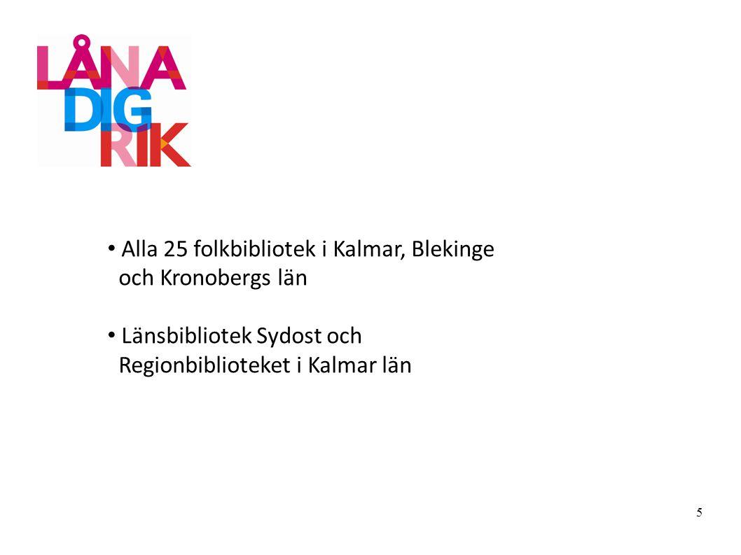Alla 25 folkbibliotek i Kalmar, Blekinge och Kronobergs län Länsbibliotek Sydost och Regionbiblioteket i Kalmar län 5