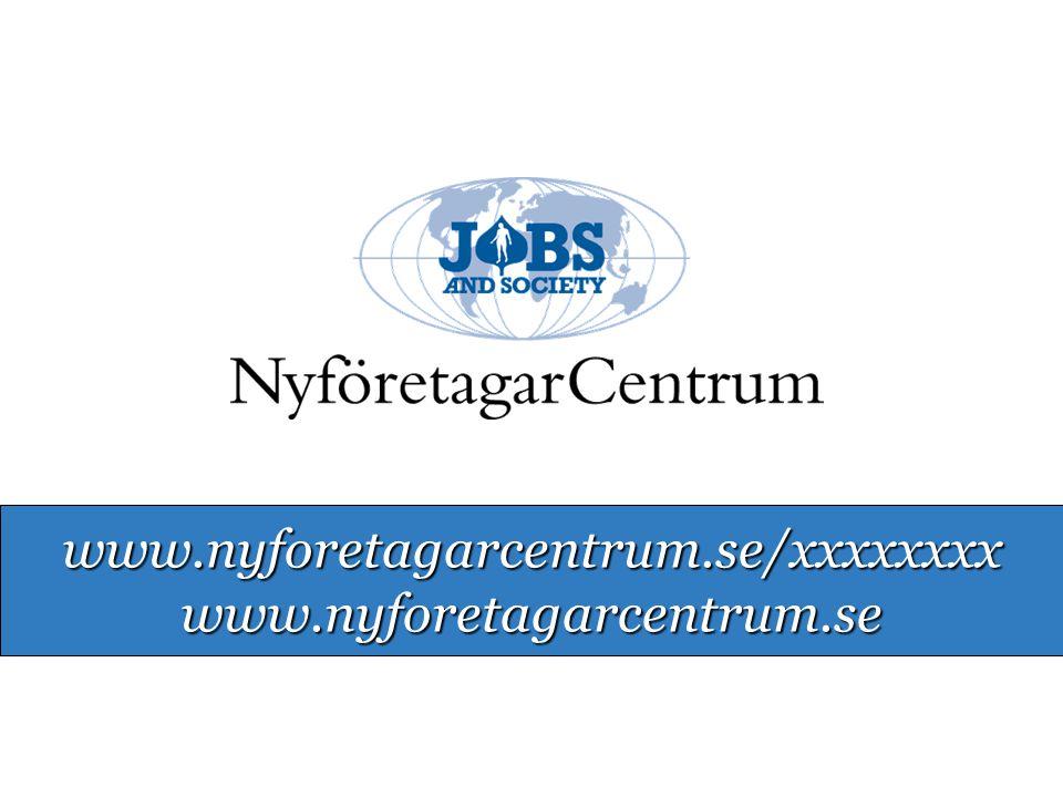 www.nyforetagarcentrum.se/xxxxxxxx www.nyforetagarcentrum.se