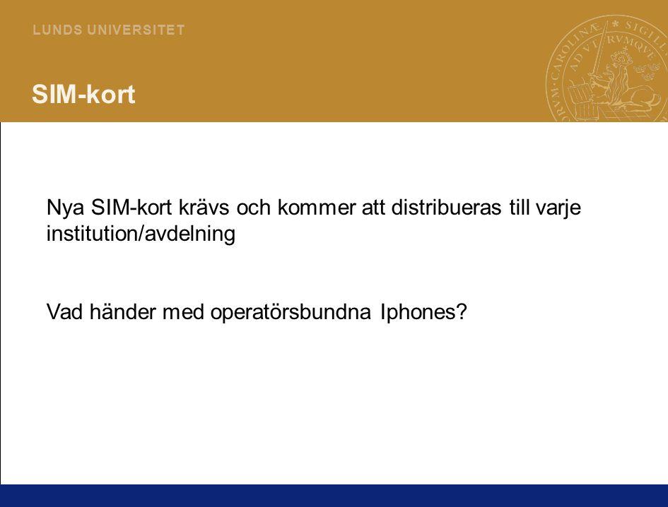 4 L U N D S U N I V E R S I T E T SIM-kort Nya SIM-kort krävs och kommer att distribueras till varje institution/avdelning Vad händer med operatörsbundna Iphones