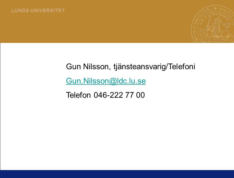 6 L U N D S U N I V E R S I T E T Gun Nilsson, tjänsteansvarig/Telefoni Gun.Nilsson@ldc.lu.se Telefon 046-222 77 00