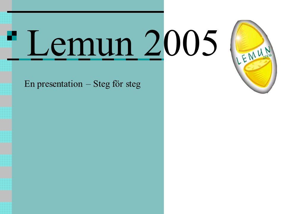 Lemun 2005 En presentation – Steg för steg