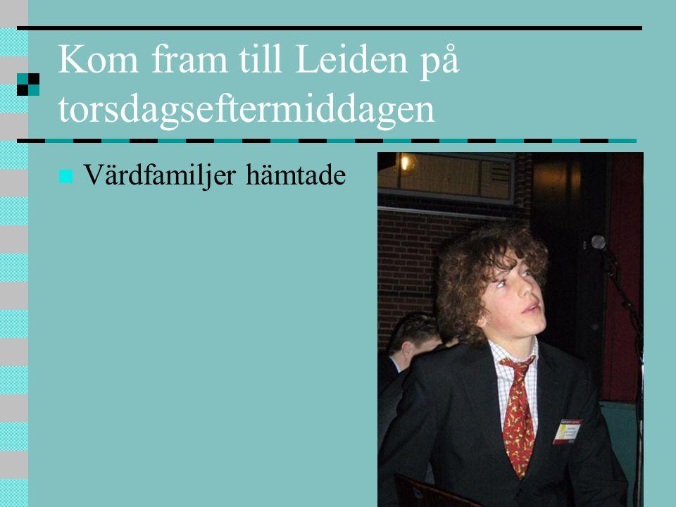 Kom fram till Leiden på torsdagseftermiddagen Värdfamiljer hämtade