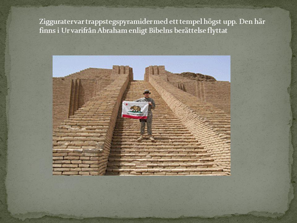 Ziggurater var trappstegspyramider med ett tempel högst upp. Den här finns i Ur varifrån Abraham enligt Bibelns berättelse flyttat