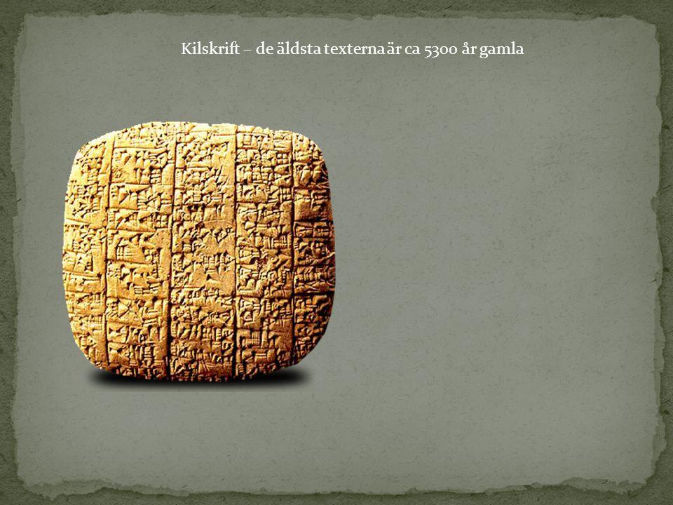 Kilskrift – de äldsta texterna är ca 5300 år gamla