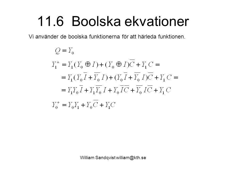 William Sandqvist william@kth.se 11.6 Boolska ekvationer Vi använder de boolska funktionerna för att härleda funktionen.