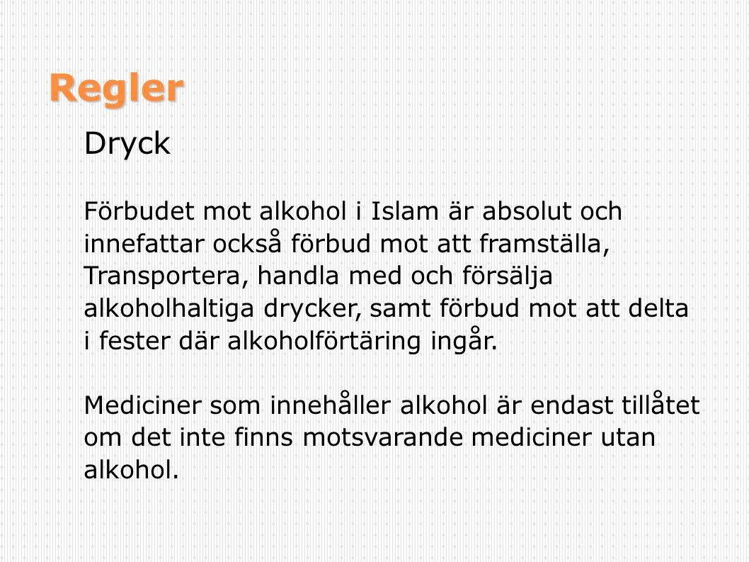 Regler Dryck Förbudet mot alkohol i Islam är absolut och innefattar också förbud mot att framställa, Transportera, handla med och försälja alkoholhalt