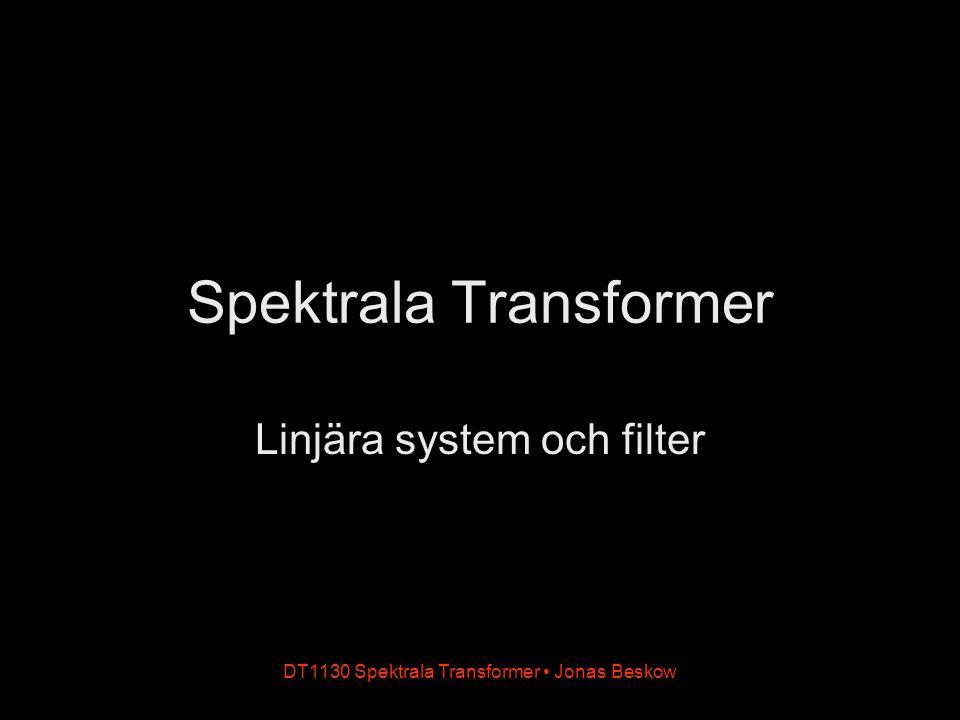 DT1130 Spektrala Transformer Jonas Beskow Ett enkelt filter Exempel Signal med högfrekvent störning Skapa ny signal genom att medelvärdesbilda över 5 punkter i taget Kallas moving-average / rullande medlevärde