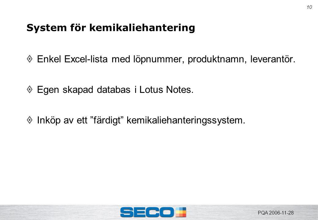 """10 System för kemikaliehantering  Enkel Excel-lista med löpnummer, produktnamn, leverantör.  Egen skapad databas i Lotus Notes.  Inköp av ett """"färd"""