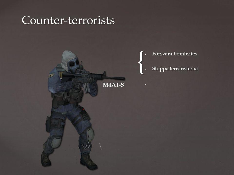 { Försvara bombsites Stoppa terroristerna Counter-terrorists M4A1-S