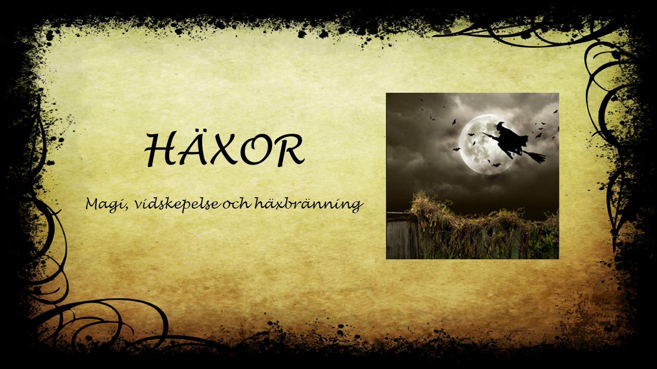 HÄXOR Magi, vidskepelse och häxbränning