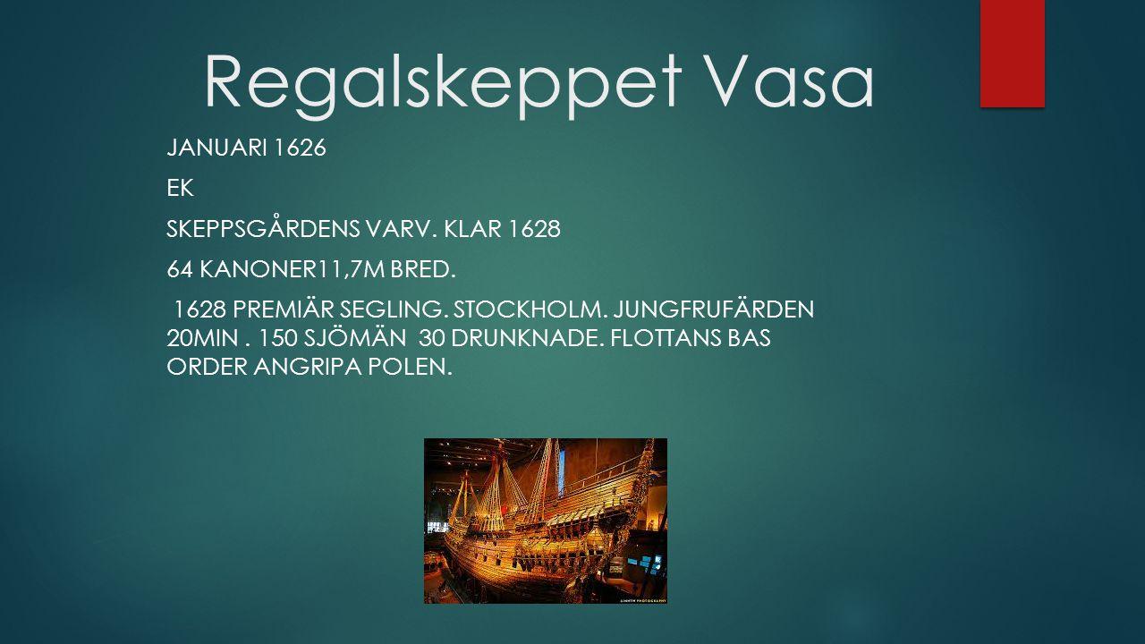 Regalskeppet Vasa JANUARI 1626 EK SKEPPSGÅRDENS VARV.