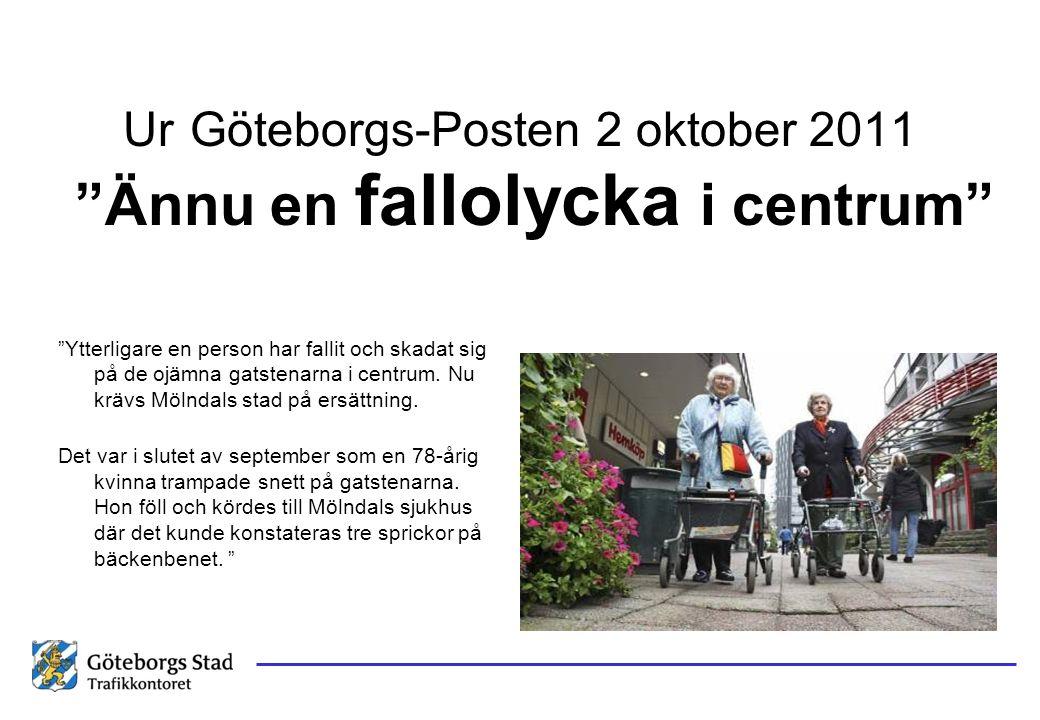 """Ur Göteborgs-Posten 2 oktober 2011 """"Ytterligare en person har fallit och skadat sig på de ojämna gatstenarna i centrum. Nu krävs Mölndals stad på ersä"""