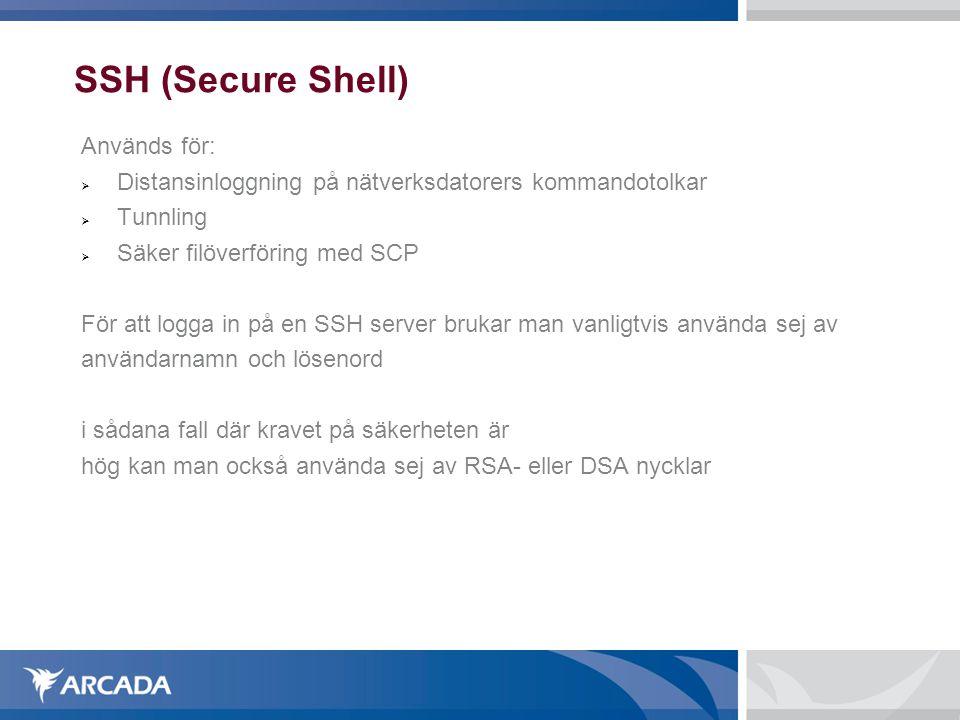 SSH (Secure Shell) En SSH-server brukar i allmänhet utsättas för en massa intrångsförsök Av den orsaken är det viktigt att man inte tillåter root att logga in på servern (om root inte tillåts måst en illvillig användare både gissa sej fram till ett användarnamn och lösenord) Denna inställning kan göras i filen /etc/ssh/sshd_config