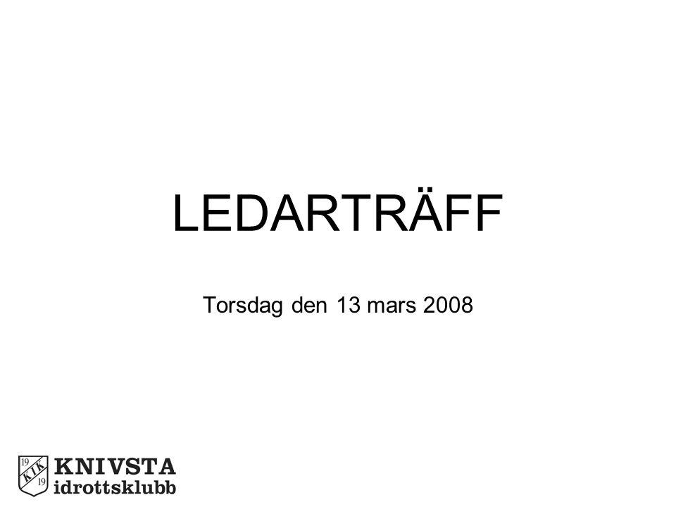 LEDARTRÄFF Torsdag den 13 mars 2008