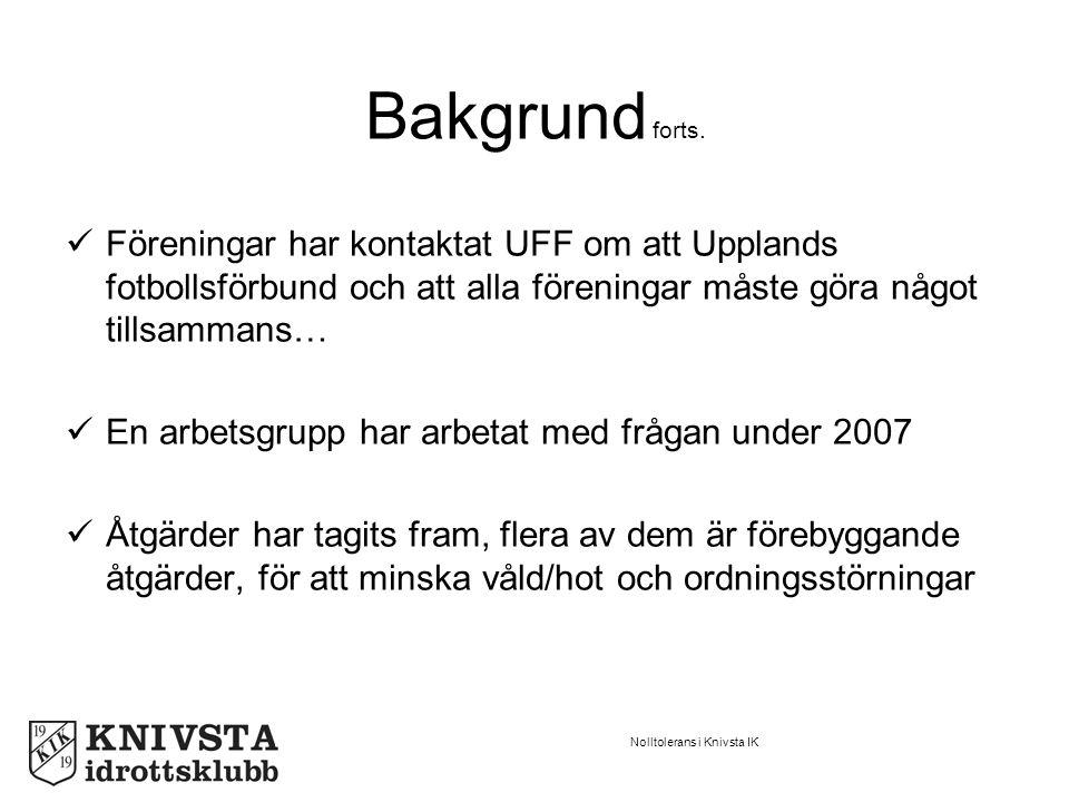 Nolltolerans i Knivsta IK Bakgrund forts.