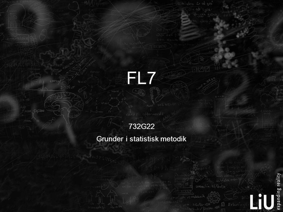 732G22 Grunder i statistisk metodik FL7