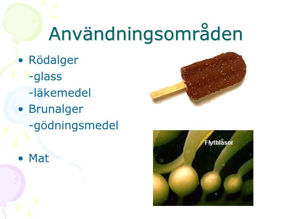 Användningsområden Rödalger -glass -läkemedel Brunalger -gödningsmedel Mat