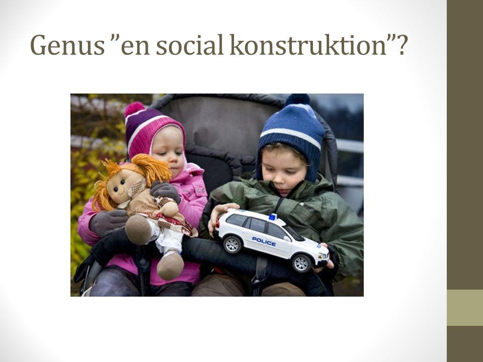 Genus en social konstruktion ?
