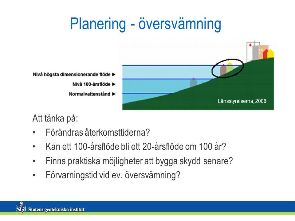 Planering - översvämning Att tänka på: Förändras återkomsttiderna.