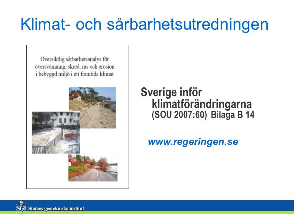 Sverige inför klimatförändringarna (SOU 2007:60) Bilaga B 14 www.regeringen.se Klimat- och sårbarhetsutredningen