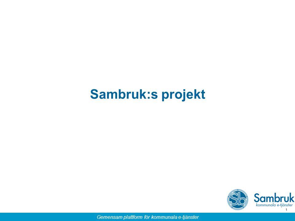 Gemensam plattform för kommunala e-tjänster 1 Sambruk:s projekt