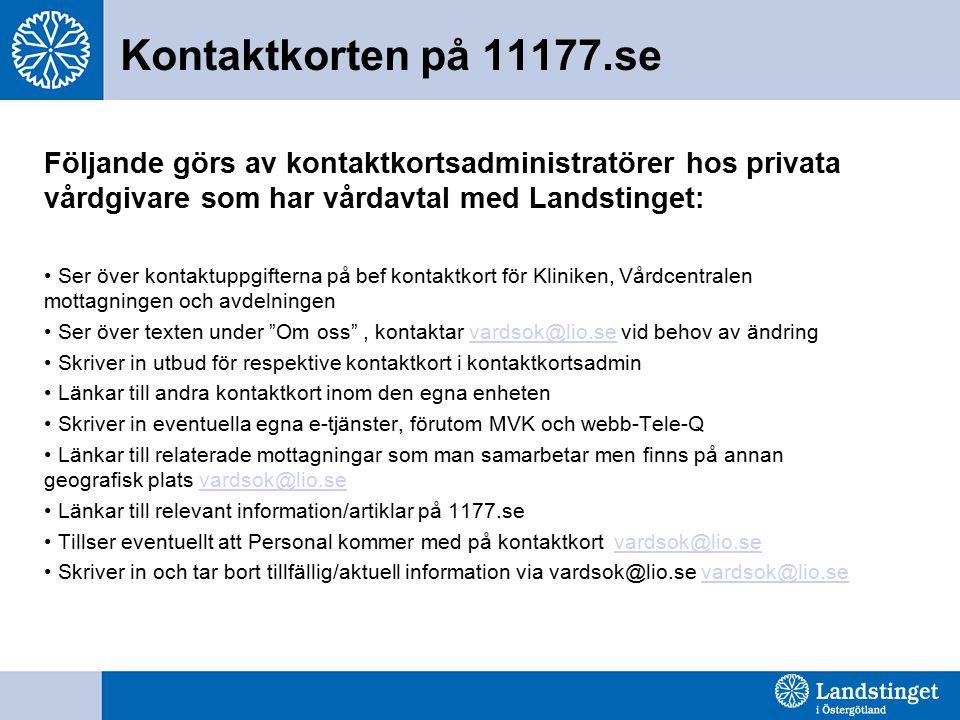 Kontaktkorten på 11177.se Följande görs av kontaktkortsadministratörer hos privata vårdgivare som har vårdavtal med Landstinget: Ser över kontaktuppgi