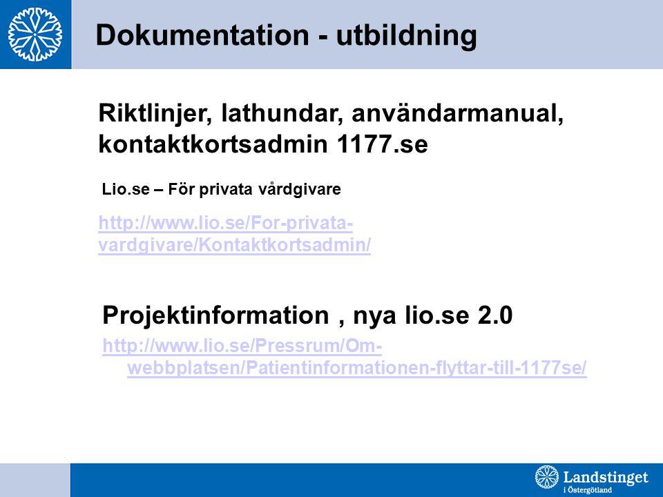 Dokumentation - utbildning Projektinformation, nya lio.se 2.0 http://www.lio.se/Pressrum/Om- webbplatsen/Patientinformationen-flyttar-till-1177se/ Lio.se – För privata vårdgivare Riktlinjer, lathundar, användarmanual, kontaktkortsadmin 1177.se http://www.lio.se/For-privata- vardgivare/Kontaktkortsadmin/