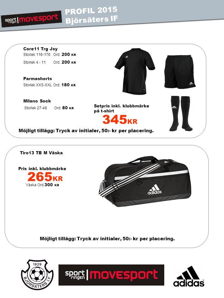 Core11 Trg Jsy Parmashorts Milano Sock PROFIL 2015 Björsäters IF 345 KR 265 KR Väska Ord.