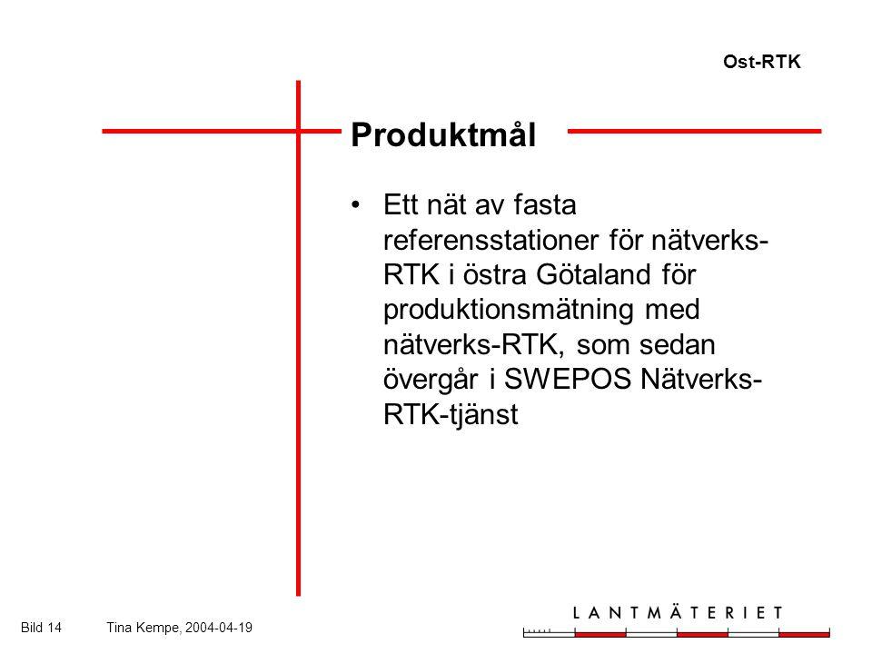 Ost-RTK Bild 14Tina Kempe, 2004-04-19 Produktmål Ett nät av fasta referensstationer för nätverks- RTK i östra Götaland för produktionsmätning med nätverks-RTK, som sedan övergår i SWEPOS Nätverks- RTK-tjänst