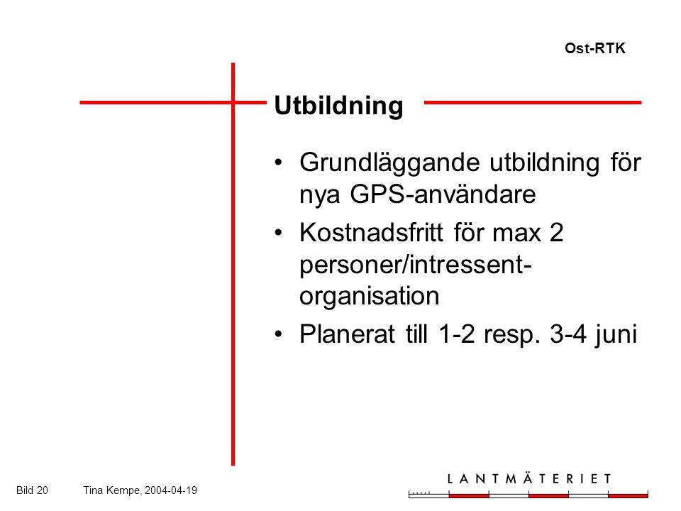 Ost-RTK Bild 20Tina Kempe, 2004-04-19 Utbildning Grundläggande utbildning för nya GPS-användare Kostnadsfritt för max 2 personer/intressent- organisation Planerat till 1-2 resp.