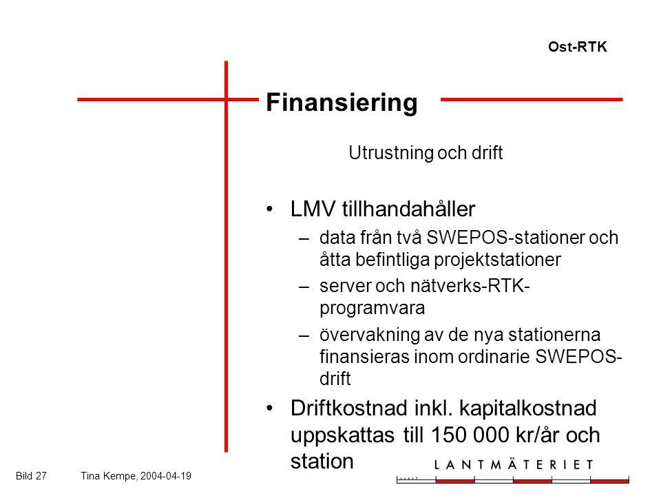Ost-RTK Bild 27Tina Kempe, 2004-04-19 Finansiering Utrustning och drift LMV tillhandahåller –data från två SWEPOS-stationer och åtta befintliga projektstationer –server och nätverks-RTK- programvara –övervakning av de nya stationerna finansieras inom ordinarie SWEPOS- drift Driftkostnad inkl.