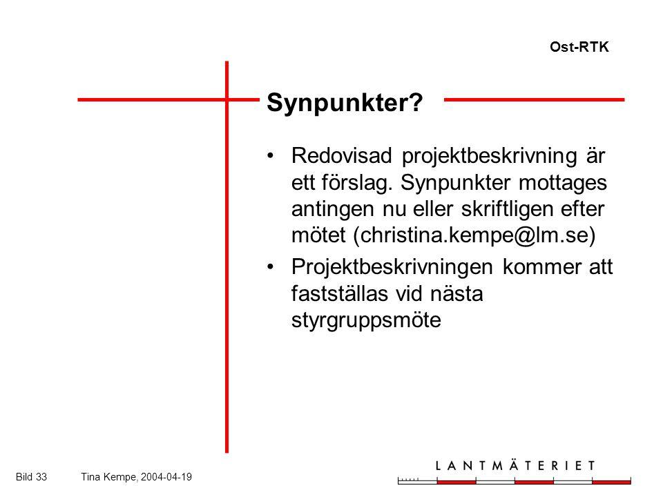 Ost-RTK Bild 33Tina Kempe, 2004-04-19 Synpunkter. Redovisad projektbeskrivning är ett förslag.