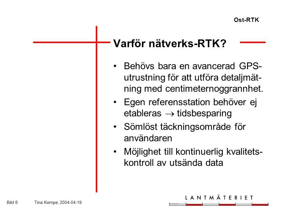 Ost-RTK Bild 6Tina Kempe, 2004-04-19 Varför nätverks-RTK.