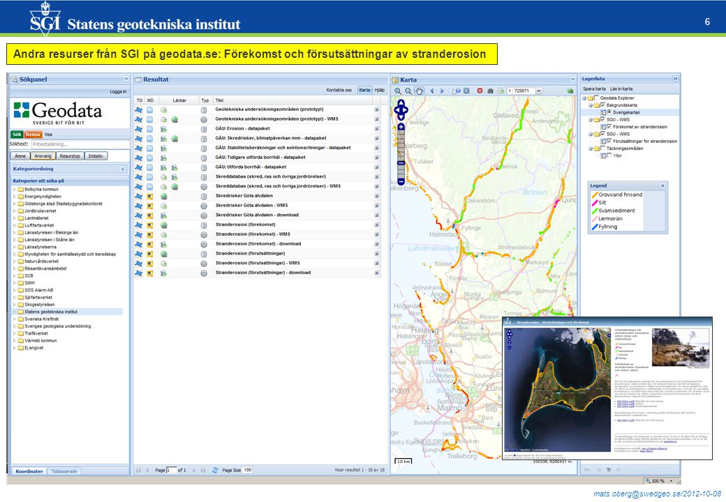 mats.oberg@swedgeo.se/2012-10-08 6 Andra resurser från SGI på geodata.se: Förekomst och försutsättningar av stranderosion