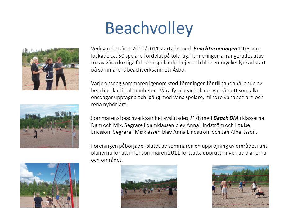 Beachvolley Verksamhetsåret 2010/2011 startade med Beachturneringen 19/6 som lockade ca. 50 spelare fördelat på tolv lag. Turneringen arrangerades uta