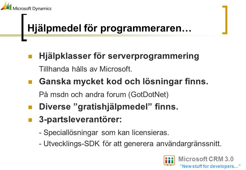 Hjälpmedel för programmeraren… Hjälpklasser för serverprogrammering Tillhanda hålls av Microsoft. Ganska mycket kod och lösningar finns. På msdn och a