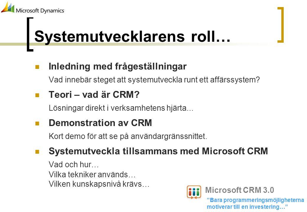 Systemutvecklarens roll… Inledning med frågeställningar Vad innebär steget att systemutveckla runt ett affärssystem? Teori – vad är CRM? Lösningar dir