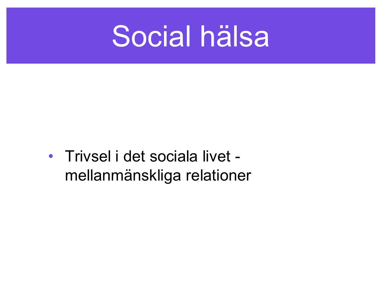 Social hälsa Trivsel i det sociala livet - mellanmänskliga relationer