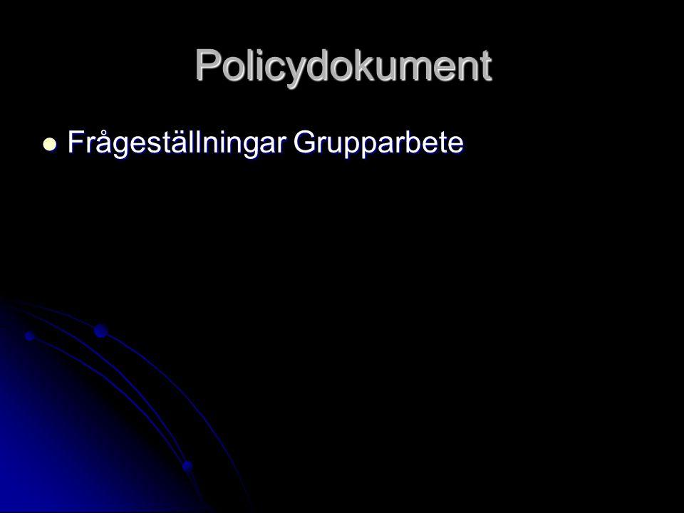 Policydokument Frågeställningar Grupparbete Frågeställningar Grupparbete