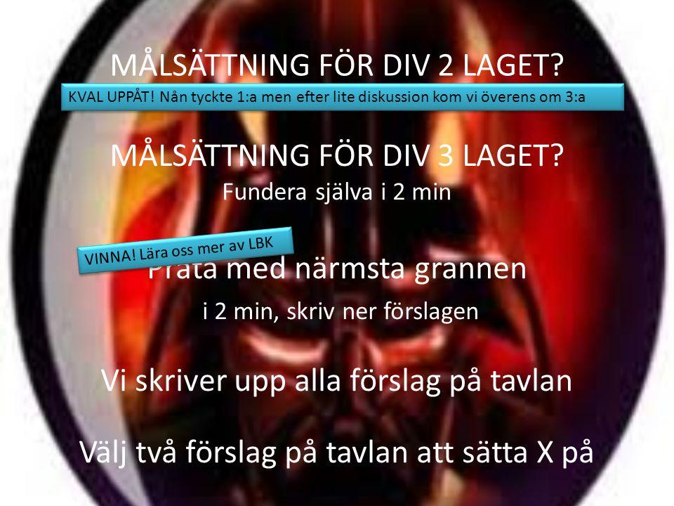 MÅLSÄTTNING FÖR DIV 2 LAGET. MÅLSÄTTNING FÖR DIV 3 LAGET.